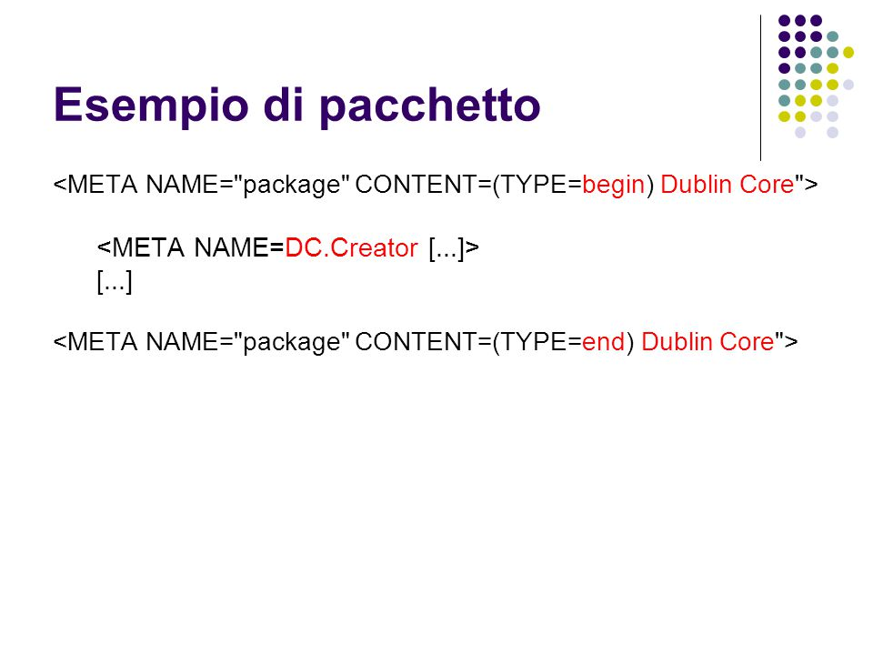 Esempio di pacchetto <META NAME=DC.Creator [...]> [...]